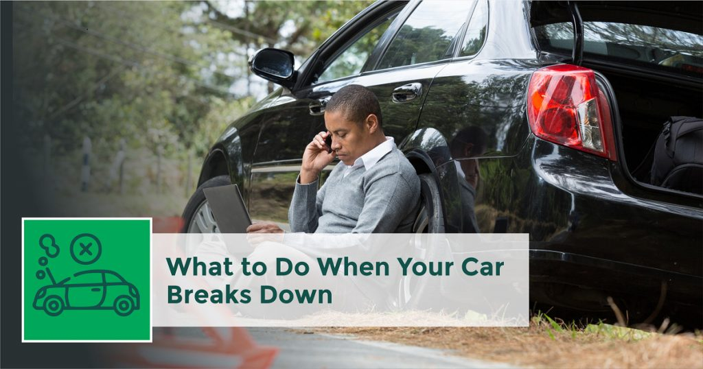 What Should You Do When Your Car Breaks Down?