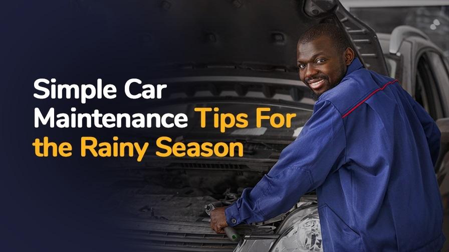 rainy season car maintenance tips