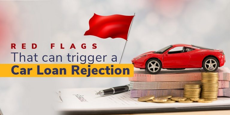 Car loan rejection red flags